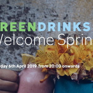 Green Drinks – Welcome Spring 2019