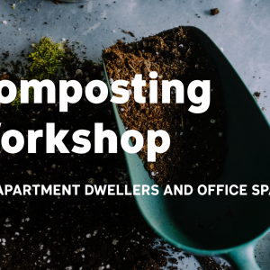 Composting Workshop (Fully Booked)