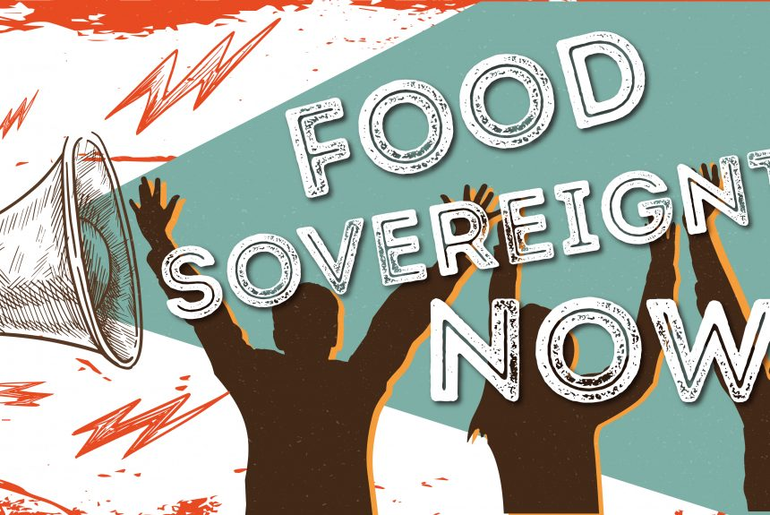 Food Sovereignty Now!