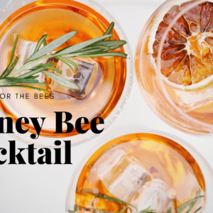 Welcome Spring and its busy pollinators with our Honey Bee Cocktail !